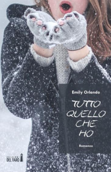 Tutto quello che ho - Emily Orlando |