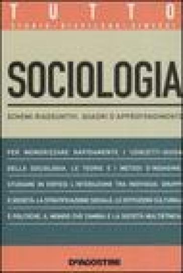 Tutto sociologia. Schemi riassuntivi, quadri d'approfondimento