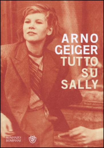 Tutto su Sally - Arno Geiger |