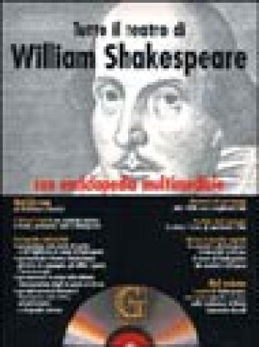 Tutto il teatro di William Shakespeare. Testo inglese a fronte. Con CD-ROM - William Shakespeare | Thecosgala.com
