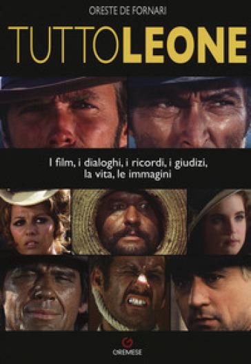 TuttoLeone. I film, i dialoghi, i ricordi, i giudizi, la vita, le immagini - Oreste De Fornari pdf epub