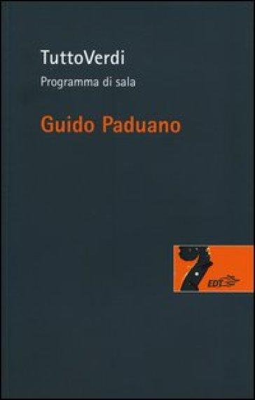 TuttoVerdi. Programma di sala - Guido Paduano | Thecosgala.com