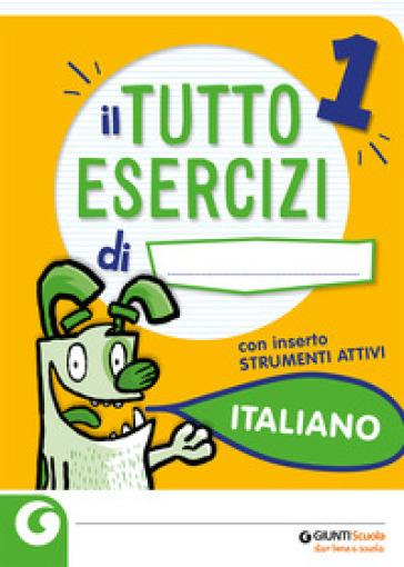 Tuttoesercizi. Italiano. Per la 1ª classe elementare
