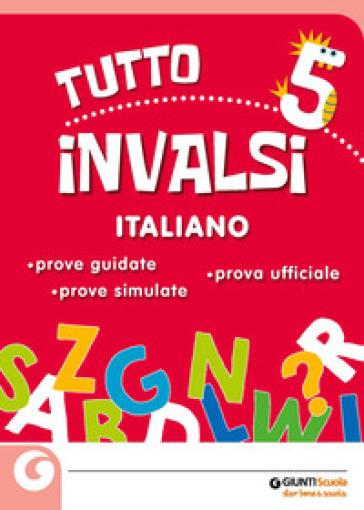 Tuttoinvalsi italiano 2019. Per la 5ª classe elementare