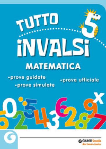 Tuttoinvalsi matematica 2019. Per la 5ª classe elementare