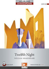 Twelfth Night. Level 7 (B2). Helbling Shakespeare Series. Con CD Audio. Con espansione online