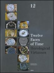 Twelve faces of time. Horological virtuosos