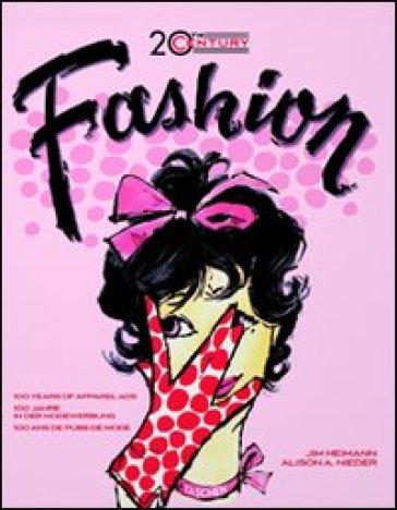 Twentieth century fashion. Ediz. italiana, spagnola e portoghese - Alison A. Nieder |