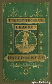 Twenty Thousand Leagues Under the Sea (Illustrated + Audiobook Download Link + Active TOC)