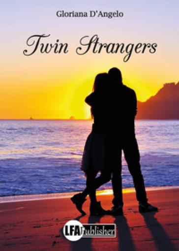 Twin strangers - Gloriana D'Angelo | Rochesterscifianimecon.com