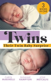 Twins: Their Twin Baby Surprise: Baby Twins to Bind Them / Twin Surprise for the Single Doc / Miracle Times Two