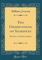 Two Dissertations on Sacrifices