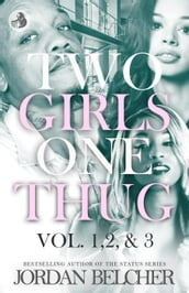 Two Girls One Thug Vol. 1,2, & 3
