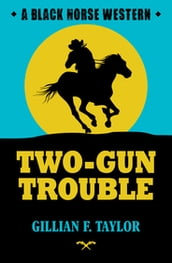 Two-Gun Trouble
