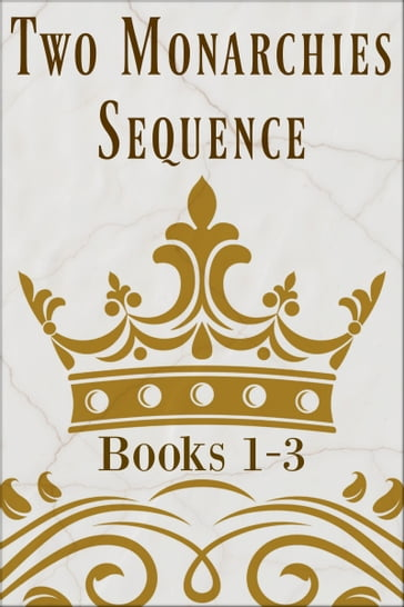 Two Monarchies Sequence: Books 1-3