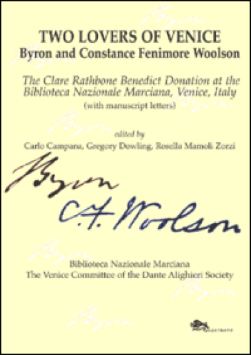 Two lovers of Venice. Byron and Constance Fenimore Woolson - Carlo Campana |