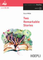 Two remarkable stories. Con espansione online