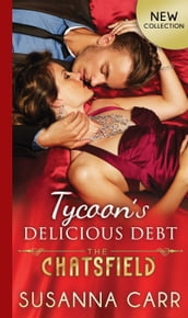 Tycoon s Delicious Debt (The Chatsfield, Book 15)
