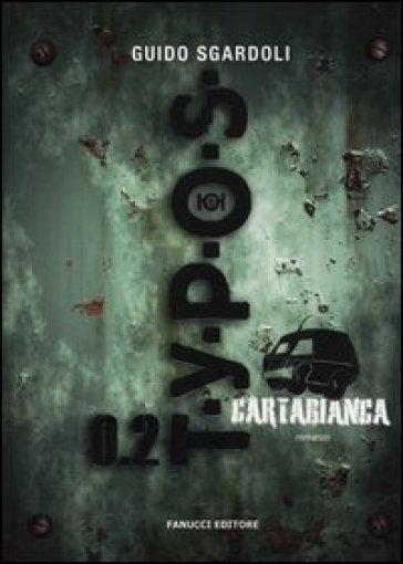 Typos 0.2. Cartabianca - Guido Sgardoli |