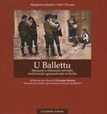 U Ballettu. Memorie e riflessioni sul ballo tradizionale agropastorale di Sicilia. Ediz. ampliata. Con DVD video - Margherita Badalà  