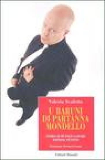 U Baruni di Partanna Mondello. Storia di Mutolo Gaspare mafioso, pentito - Valeria Scafetta |