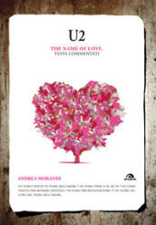 U2. The name of love. Testi commentati