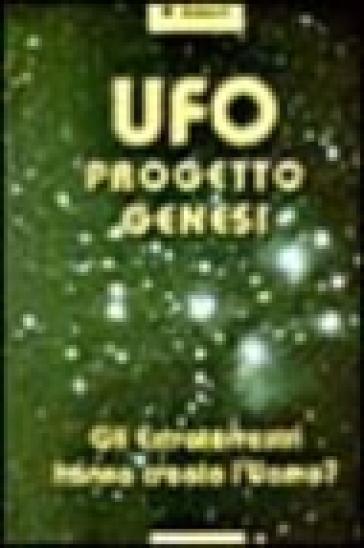 UFO Progetto Genesi. Gli Extraterrestri hanno creato l'uomo? - Alfredo Lissoni  