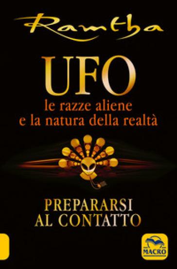 UFO. Le razze aliene e la natura della realtà - Ramtha |