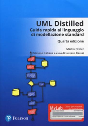 UML distilled. Guida rapida al linguaggio di modellazione standard. Ediz. mylab. Con Contenuto digitale per accesso on line - Martin Fowler |
