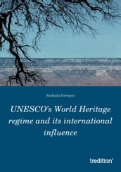 UNESCO s World Heritage regime and its international influence