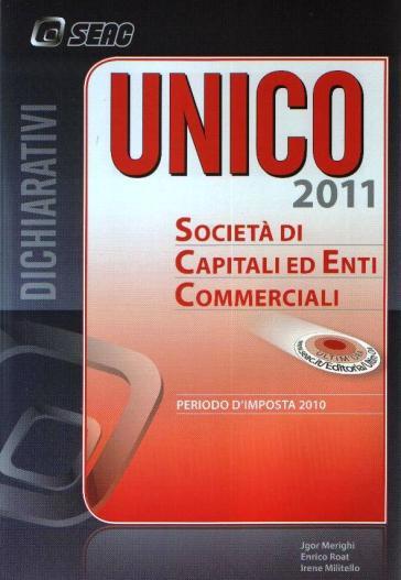 UNICO 2011. Società di capitali ed enti commerciali. Periodo d'imposta 2010 - Jgor Merighi |