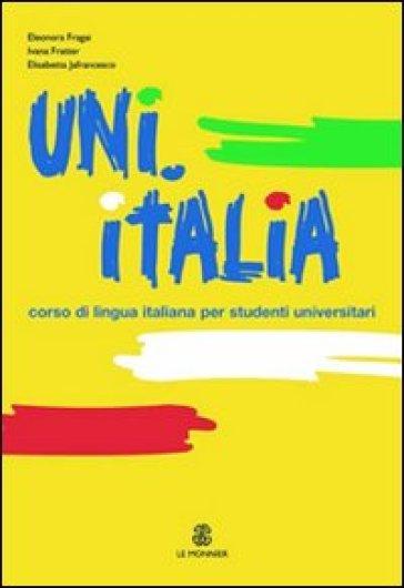 UNI.ITALIA. Corso multimediale di lingua italiana per studenti universitari. Con CD Audio formato MP3 - Eleonora Fragai pdf epub