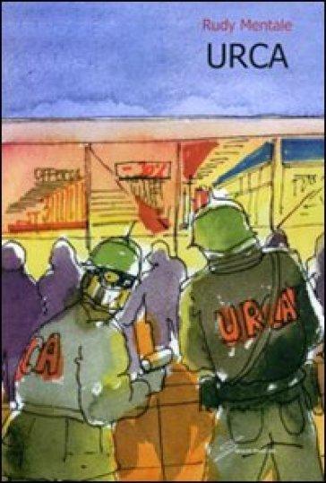 URCA. Unità rivoluzionarie consumisti armati - Rudy Mentale | Rochesterscifianimecon.com