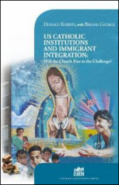 US Catholic institutions and immigrant integration. Will the Church rise to the challenge?