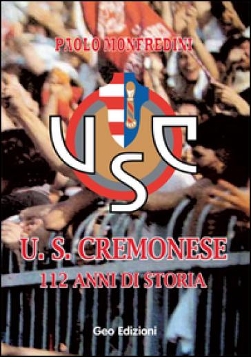 U.S. cremonese. 112 anni di storia - Paolo Monfredini pdf epub