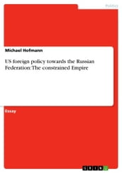 US foreign policy towards the Russian Federation: The constrained Empire