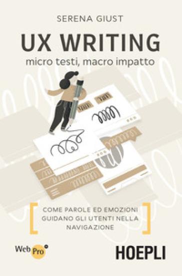 UX Writing. Micro testi, macro impatto. Come parole ed emozioni guidano gli utenti nella navigazione - Serena Giust | Thecosgala.com