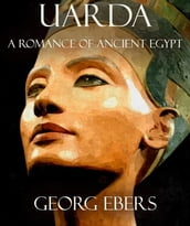 Uarda: A Romance of Ancient Egypt