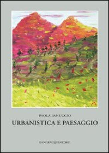 Ubanistica e paesaggio - Paola Panuccio  