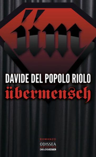 Ubermensch - Davide Del Popolo Riolo |
