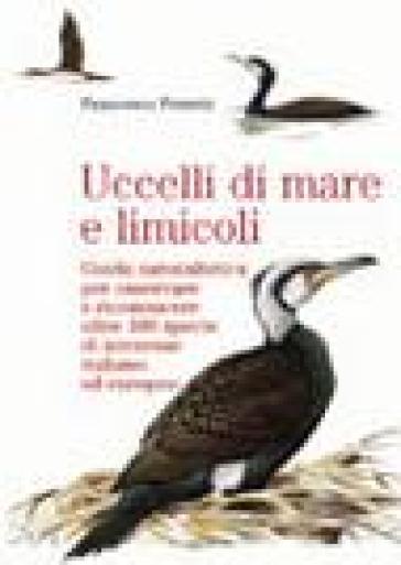 Uccelli di mare e limicoli - Francesco Petretti | Rochesterscifianimecon.com