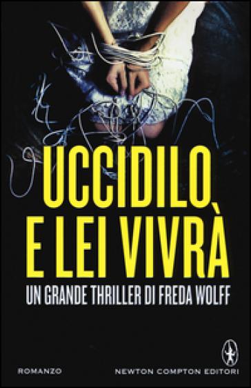 Uccidilo, e lei vivrà - Freda Wolff |