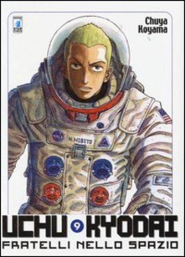 Uchu Kyodai. Fratelli nello spazio. 9. - Chuya Koyama |
