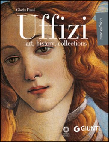 Uffizi. Art, history, collections - Gloria Fossi |