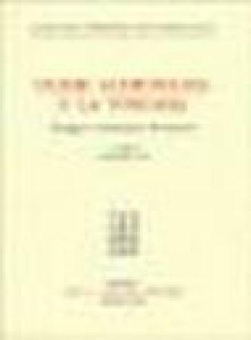Ulisse Aldrovandi e la Toscana. Carteggio e testimonianze documentarie - A. Tosi |