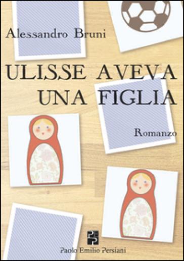 Ulisse aveva una figlia - Alessandro Bruni | Kritjur.org