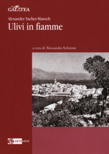 Ulivi in fiamme - Alexander Sacher-Masoch  