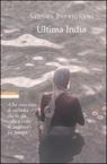 Ultima India - Sandra Petrignani |