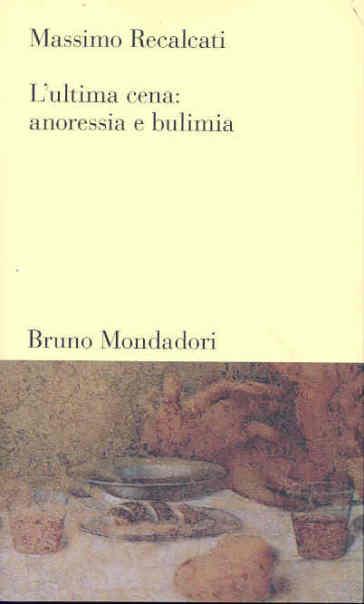Ultima cena: anoressia e bulimia (L') - Massimo Recalcati |