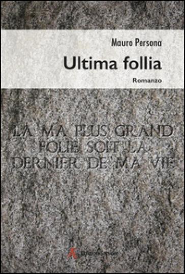 Ultima follia - Mauro Persona   Kritjur.org